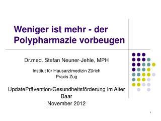 Weniger ist mehr - der Polypharmazie vorbeugen