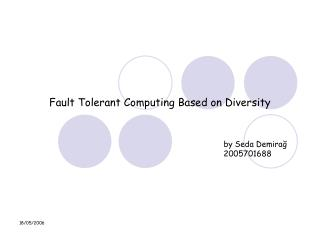 Fault Tolerant Computing Based on Diversity