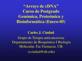 �Arrays de cDNA� Curso de Postgrado Gen�mica, Prote�mica y Bioinform�tica (Enero-05)