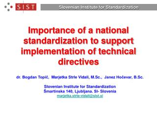 Importance of a national standardization to support implementation of technical directives