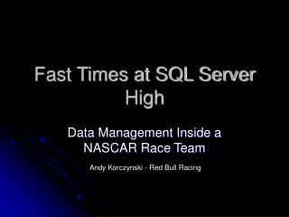 Fast Times at SQL Server High