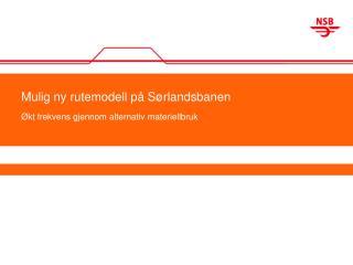 Mulig ny rutemodell på Sørlandsbanen