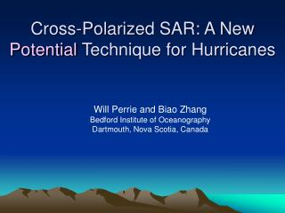 Cross-Polarized SAR: A New  Potential  Technique for Hurricanes