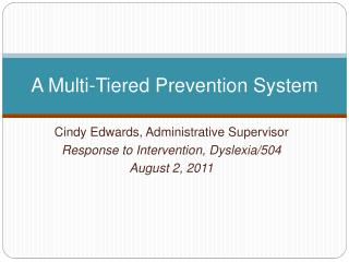 A Multi-Tiered Prevention System