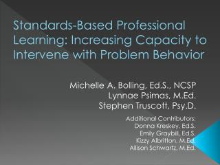 Standards-Based Professional Learning: Increasing Capacity to Intervene with Problem Behavior