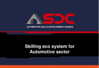 SIAM + FADA + ACMA    +    DHI + NSDC                  Auto Industry                Government