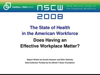 The State of Health in the American Workforce Does Having an  Effective Workplace Matter?