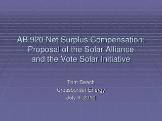 AB 920 Net Surplus Compensation:  Proposal of the Solar Alliance and the Vote Solar Initiative