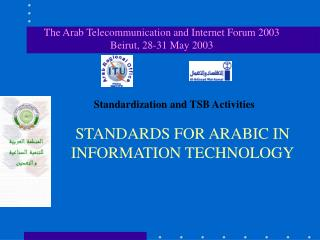 STANDARDS FOR ARABIC IN INFORMATION TECHNOLOGY