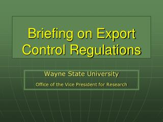 Briefing on Export Control Regulations