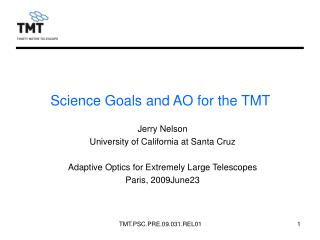 Science Goals and AO for the TMT