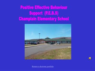Positive Effective Behaviour Support  (P.E.B.S) Champlain Elementary School