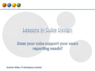 Lessons in Cube Design