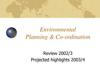 Environmental Planning & Co-ordination