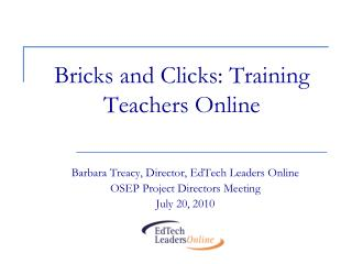 Bricks and Clicks: Training Teachers Online