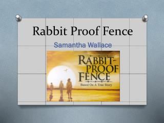 rabbit proof fence essay music Long walk home: music from the rabbit-proof fence, released in june 2002, is the fourth soundtrack album and twelfth album overall by the english rock musician peter gabriel devised as the soundtrack to the australian film rabbit-proof fence.