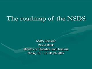 The roadmap of the NSDS
