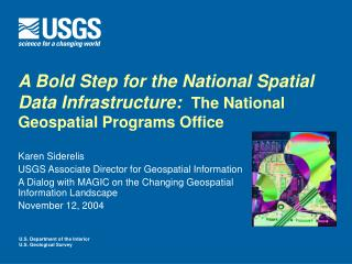 A Bold Step for the National Spatial Data Infrastructure : The National Geospatial Programs Office