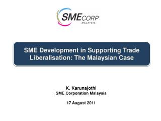SME Development in Supporting Trade  Liberalisation : The Malaysian Case