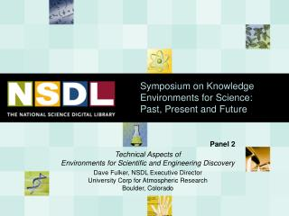 Symposium on Knowledge Environments for Science:  Past, Present and Future