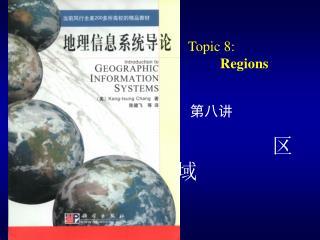 Topic 8:  Regions
