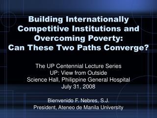 Bienvenido F. Nebres, S.J. President, Ateneo de Manila University