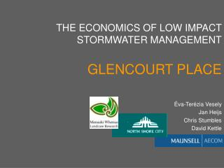 THE ECONOMICS OF LOW IMPACT STORMWATER MANAGEMENT