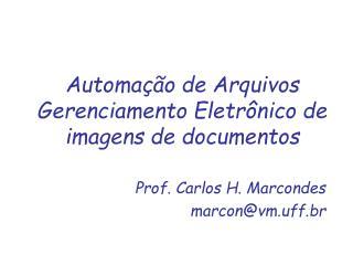 Automa��o de Arquivos Gerenciamento Eletr�nico de imagens de documentos