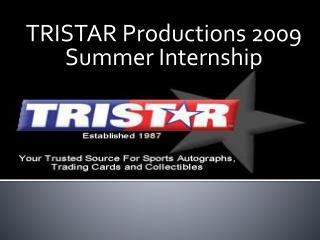 TRISTAR Productions 2009 Summer Internship