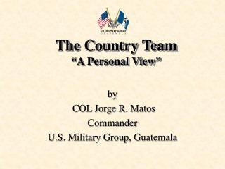 "The Country Team ""A Personal View"""