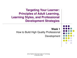 Week 1 How to Build High Quality Professional Development