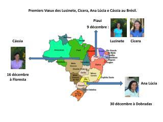 Premiers Vœux des Lusinete, Cicera, Ana Lúcia e Cássia au Brésil.