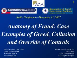 Anatomy of Fraud: Case Examples of Greed, Collusion and Override of Controls