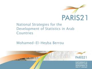 National Strategies for the Development of Statistics in Arab Countries Mohamed-El-Heyba  Berrou