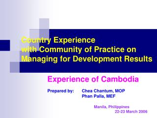 Country Experience  with Community of Practice on Managing for Development Results