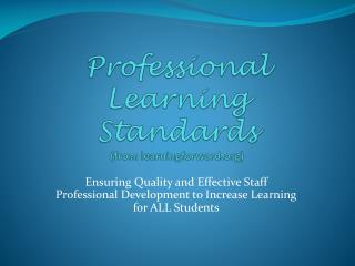 Professional Learning Standards  (from learningforward )