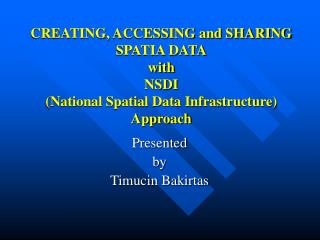 Presented  by Timucin Bakirtas