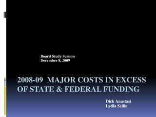 2008-09  Major Costs in excess of state & federal funding