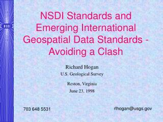 NSDI Standards and Emerging International Geospatial Data Standards - Avoiding a Clash