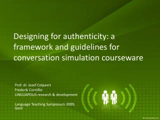 Designing for authenticity: a framework and guidelines for conversation simulation courseware