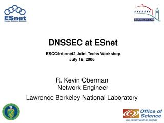 DNSSEC at ESnet ESCC/Internet2 Joint Techs Workshop July 19, 2006