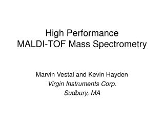 High Performance  MALDI-TOF Mass Spectrometry