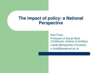 The impact of policy: a National Perspective