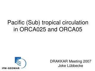 Pacific (Sub) tropical circulation in ORCA025 and ORCA05