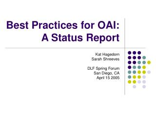 Best Practices for OAI:  A Status Report