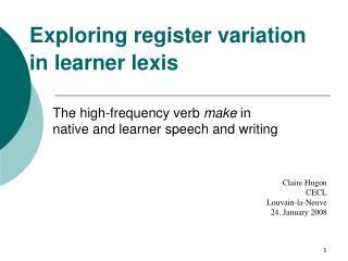 Exploring register variation  in learner lexis
