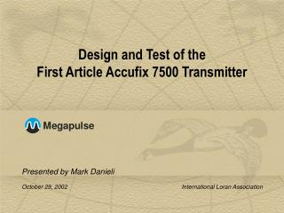 Design and Test of the First Article Accufix 7500 Transmitter
