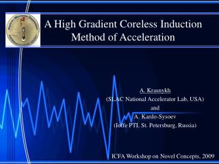 A High Gradient Coreless Induction Method of Acceleration