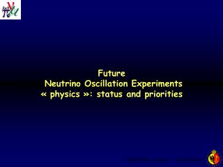 Future  Neutrino Oscillation Experiments « physics »: status and priorities