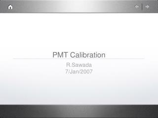 PMT Calibration